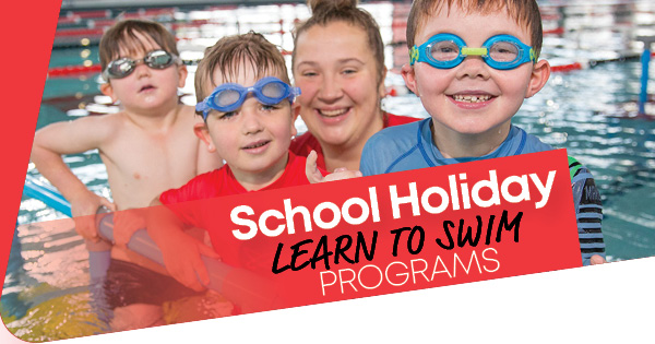 Learn to Swim – School Holiday Programs